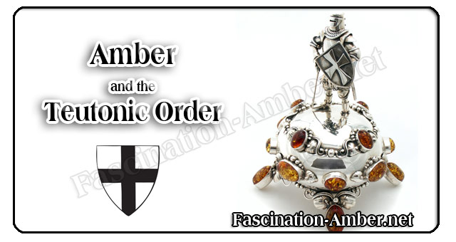 Amber - The Teutonic Order